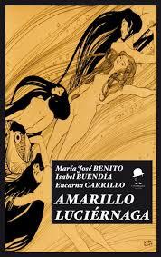 """""""Amarillo luciérnaga"""" - María José Benito, Isabel Buendía, Encarna Carrillo"""