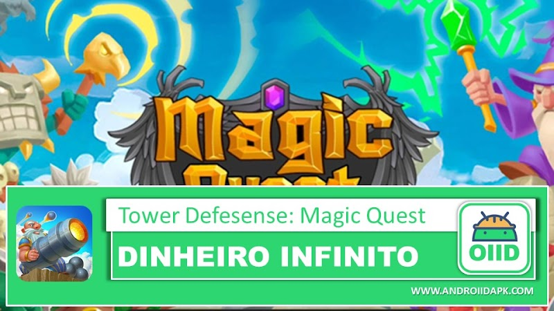 Tower Defense: Magic Quest – APK MOD HACK – Dinheiro Infinito