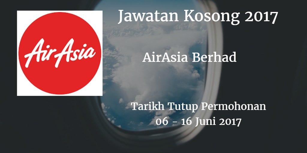 Jawatan Kosong Air Asia Berhad 06 Juni - 05 Julai 2017