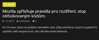 http://azanoviny.wz.cz/2019/05/03/mozilla-zprisnuje-pravidla-pro-rozsireni-stop-obfuskovanym-kodum/