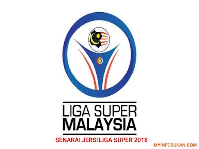 Senarai Jersi Pasukan Liga Super 2018