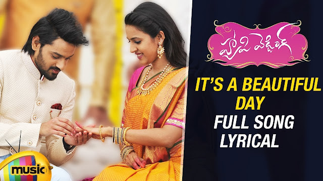 It's A Beautiful Day Telugu Song Lyrics - Happy Wedding (2018)