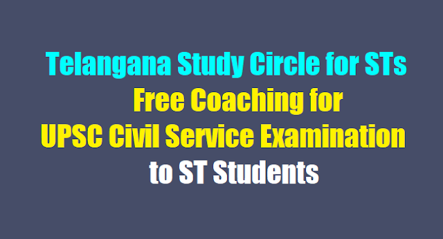 Telangana Study Circle for STs,Free Coaching for UPSC Civil Service Exam to ST Students,Hall tickets,Results,Application form,Exam date