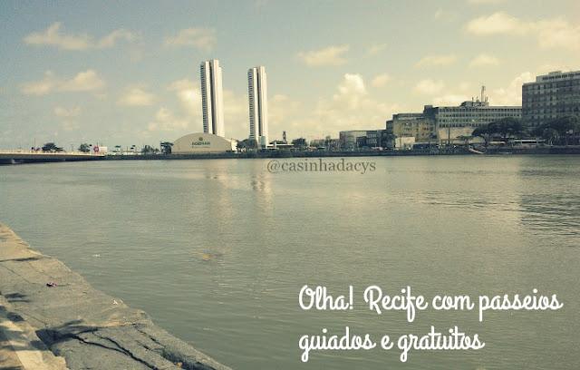 Olha! Recife é opção de lazer para o fim de semana, com passeios guiados e gratuitos no sábado e domingo