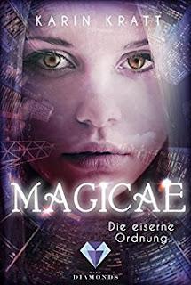 Magicae 1: Die eiserne Ordnung von Karin Kratt