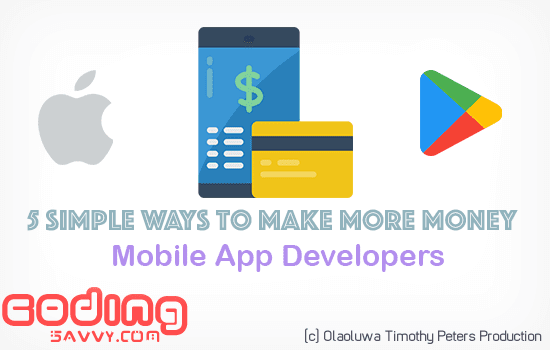5 Ways to Make More Money as a Mobile App Developer