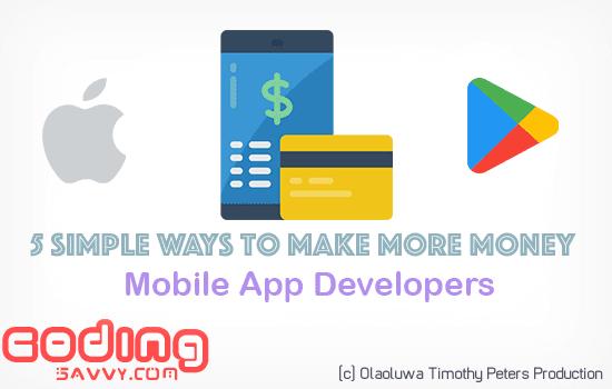 5 Ways to Make More Money as a Mobile App Developer