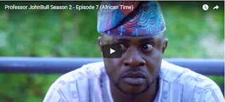 Download Movie: Professor JohnBull Season 2 Episode 7 - African Time