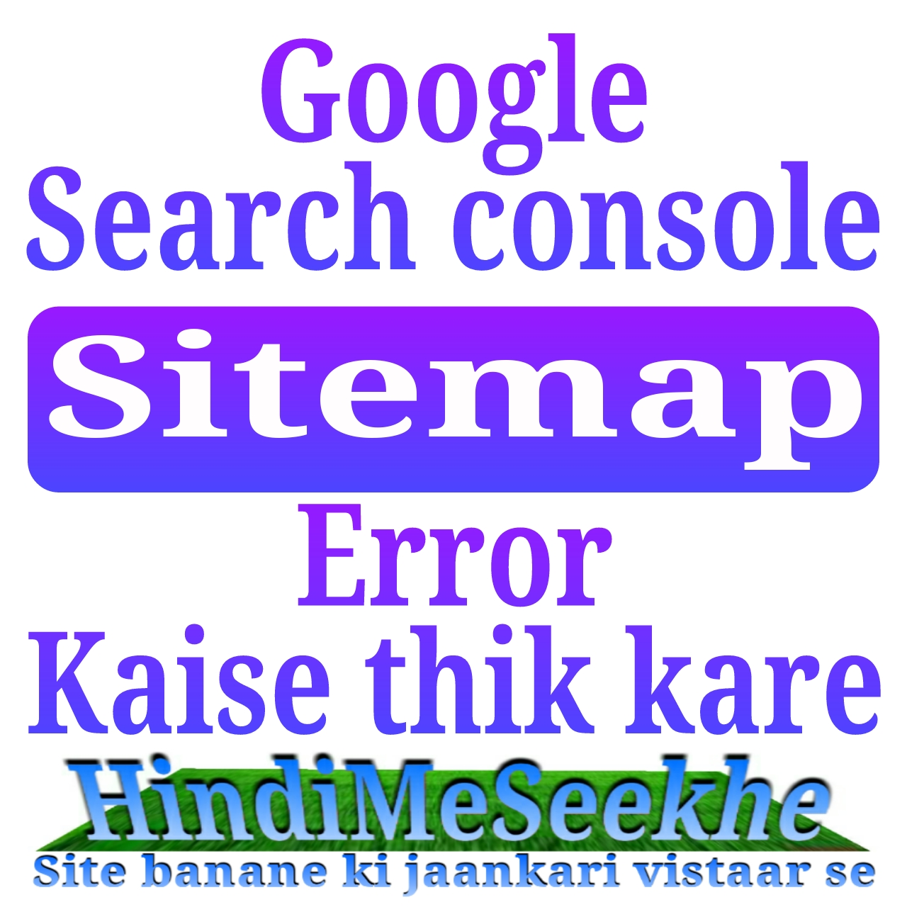 Google search console, sitemap error kaise fix kare. 1