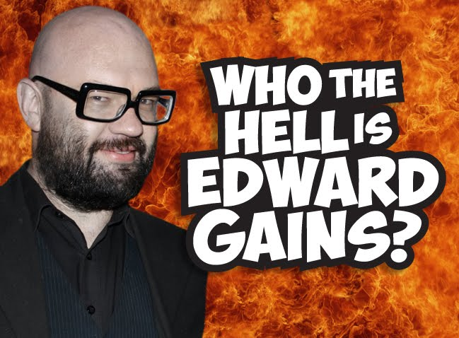 who the hell is edward gains?