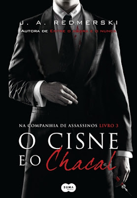 O cisne e o chacal– Na companhia de assassinos, vol. 3 (J. A. Redmerski)