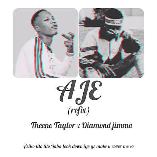 360NGMusic: Theenotaylor x Diamond Jimma - Aje (Refix)