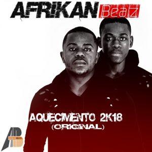 African Beatz –Aquecimento 2K18 (Original) 2018 [DOWNLOAD]