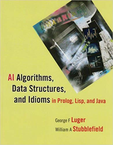 AI Algorithms, Data Structures, and Idioms in Prolog, Lisp, and Java (6th Edition) book