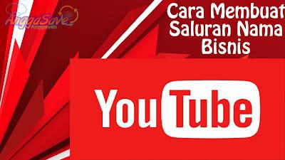 Cara Membuat Saluran Youtube Dengan Nama Bisnis