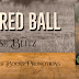 A BATTERED BALL by Holly Barbo