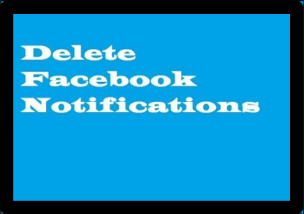 How To Delete Notifications From Facebook