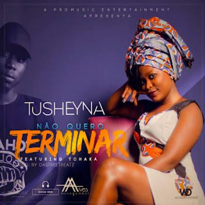 Tusheyna Feat. Tchaka - Não Quero Terminar (Ghetto Zouk)