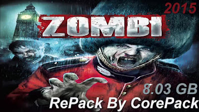 Free Download Game ZOMBI 2015 Pc Full Version – Repack Version – CorePack –  Last Update 2015 – Multi Links – Direct Link – Torrent Link – 8.03 GB – Working 100% .