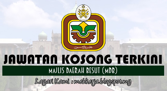 Jawatan Kosong Terkini 2017 di Majlis Daerah Besut (MDB)