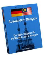 Auswandern Malaysia - das komplette Ebook