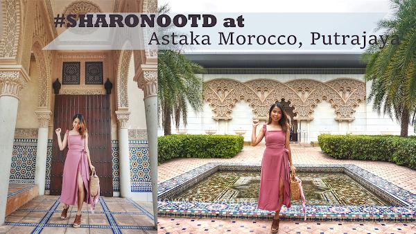 Astaka Morocco, Putrajaya the Morocco in Malaysia #SHARONOOTD