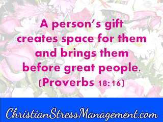 A person's gift creates space for them and brings them before great people Proverbs 18:16