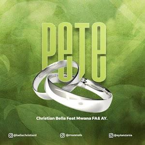 Download Audio    Christian bella Ft. AY & Mwana FA - PETE