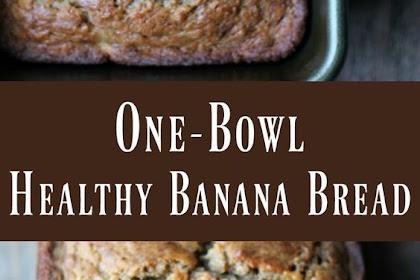 One-bowl Healthy Banana Bread