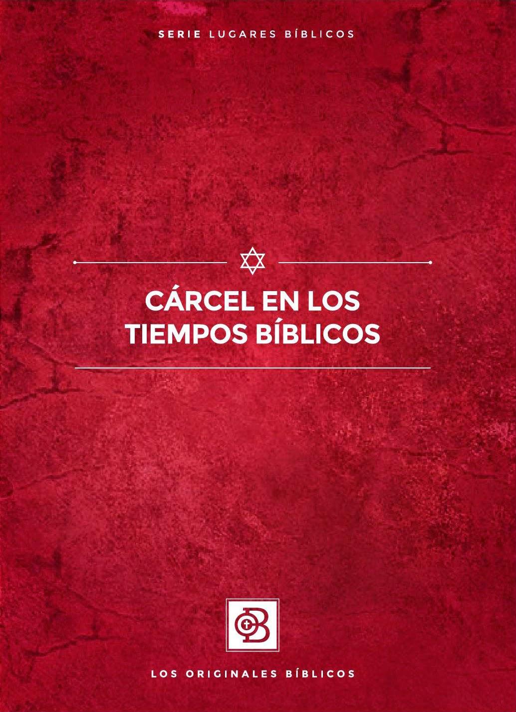 Los Originales Biblicos-Cárcel En Los Tiempos Bíblicos-