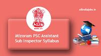 Mizoram PSC Assistant Sub Inspector Syllabus