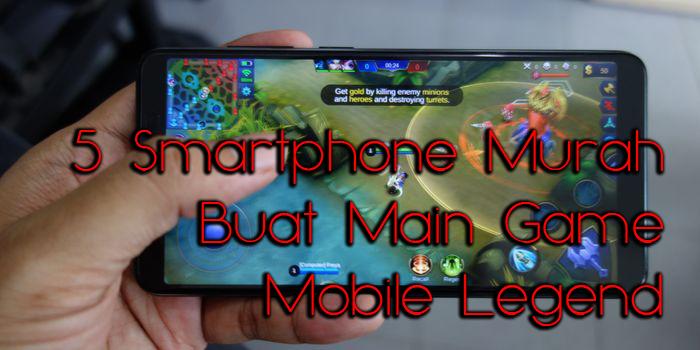 Smartphone Murah Cocok Buat Main Game Mobile Legend