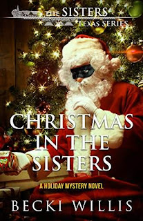 Christmas in The Sisters: A Holiday Mystery Novel by Becki Willis