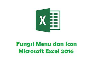 fungsi menu dan icon excel 2016