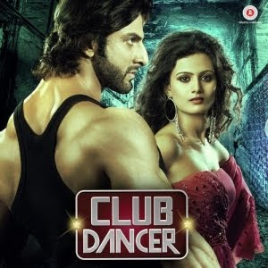 Club Dancer (2016) Hindi Movie MP3 Songs Download