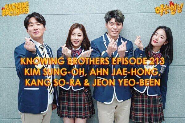 Nonton streaming online & download Knowing Bros eps 213 bintang tamu Kim Sung-oh, Ahn Jae-hong, Kang So-ra & Jeon Yeo-been subtitle bahasa Indonesia