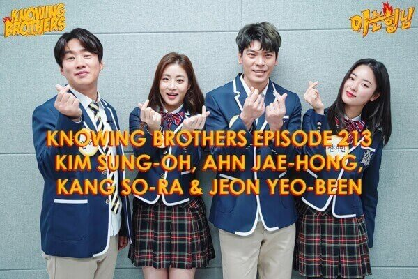 Nonton streaming online & download Knowing Bros eps 213 bintang tamu Kim Sung-oh, Ahn Jae-hong, Kang So-ra & Jeon Yeo-been subtitle bahasa Indonesia