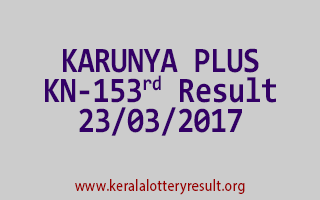 KARUNYA PLUS Lottery KN 153 Results 23-3-2017