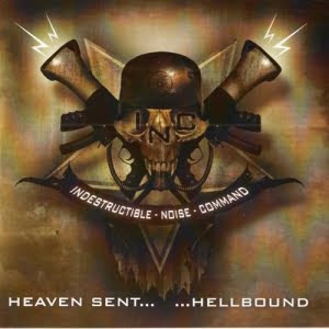 Free Dowload Buy Now Album Review Indestructible Noise Command - Heaven Sent... ...Hellbound