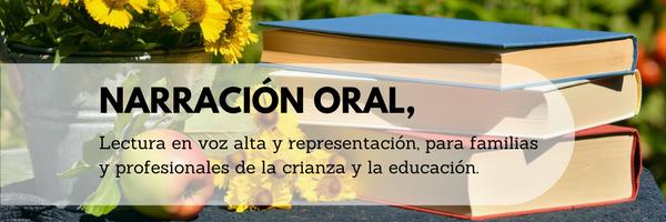 Narración oral, lectura en voz alta y representación para familias y profesionales de la crianza y la educación