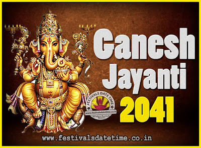 2041 Ganesh Jayanti Puja Date & Time, 2041 Ganesh Jayanti Calendar