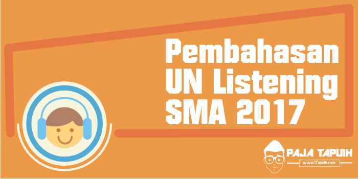 Pembahasan Soal Listening UN SMA 2017