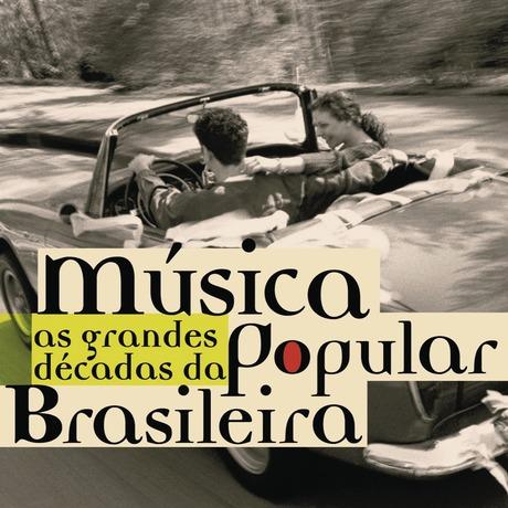 As Grandes Décadas Da Música Popular Brasileira As 2BGrandes 2BD 25C3 25A9cadas 2BDa 2BM 25C3 25BAsica 2BPopular 2BBrasileira