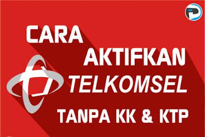 Begini Cara Mudah Aktifkan Kartu Internet Telkomsel Tanpa KK atau Kartu Keluarga