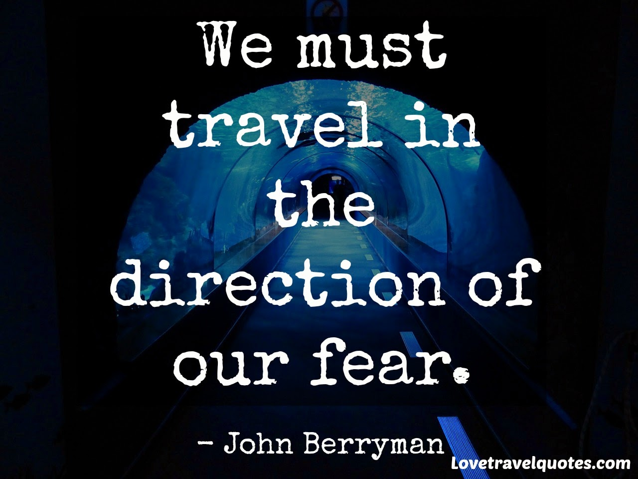 we must travel in the direction of our fear