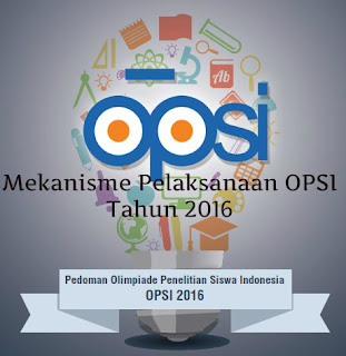 Mekanisme Pelaksanaan OPSI Tahun 2016