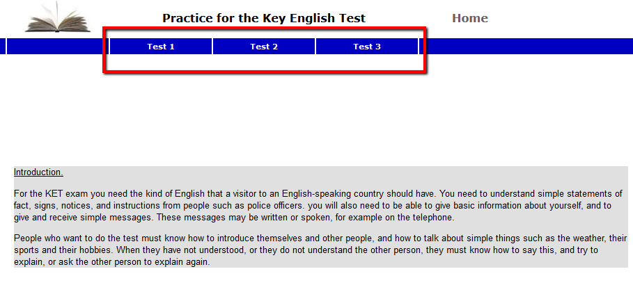 http://www.english-online.org.uk/ketfolder/kethome.php?name=Practice%20for%20the%20Key%20English%20Test