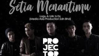 Lirik Lagu Setia Menantimu - Projector Band