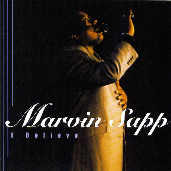Marvin Sapp-I Believe-