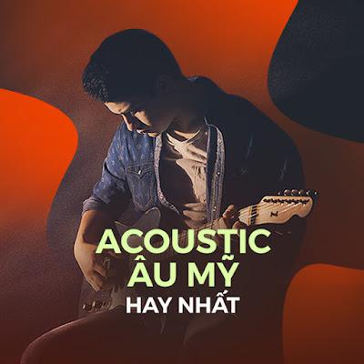 Nhạc Acoustic Âu Mỹ Hay Nhất